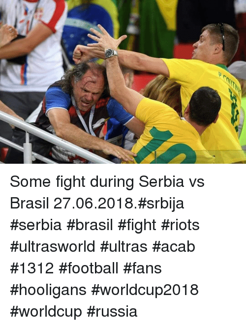 riots: Some fight during Serbia vs Brasil 27.06.2018.#srbija #serbia #brasil #fight #riots #ultrasworld #ultras #acab #1312 #football #fans #hooligans #worldcup2018 #worldcup #russia