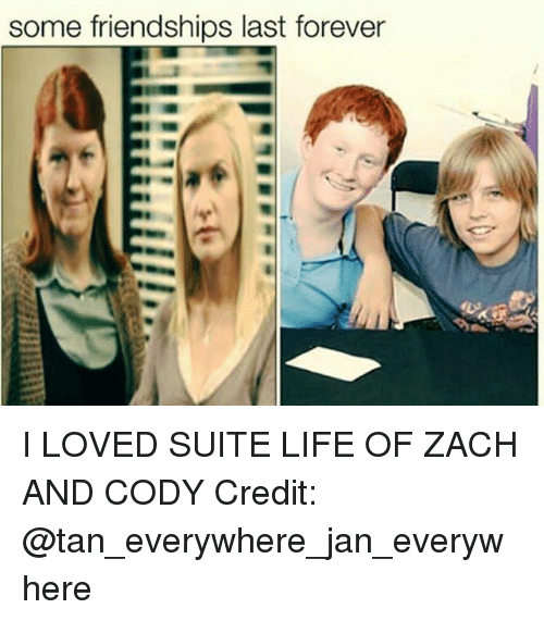 zach and cody: some friendships last forever I LOVED SUITE LIFE OF ZACH AND CODY Credit: @tan_everywhere_jan_everywhere