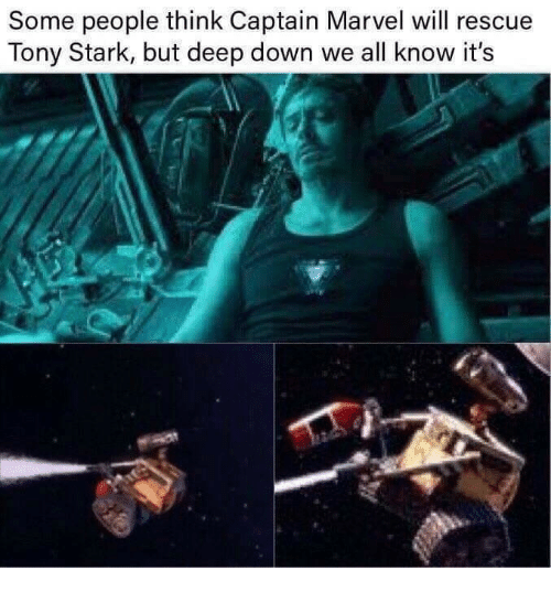 Marvel, Captain Marvel, and Tony Stark: Some people think Captain Marvel will rescue  Tony Stark, but deep down we all know it's