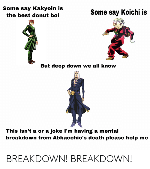 Some Say Kakyoin Is the Best Donut Boi Some Say Koichi Is