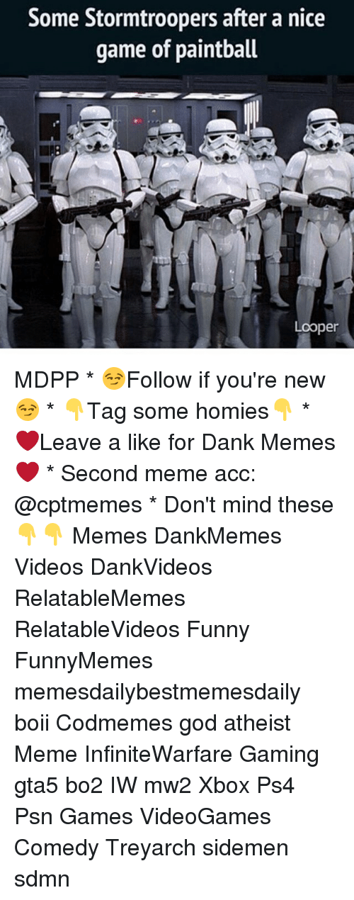 loopers: Some Stormtroopers after a nice  game of paintball  Looper MDPP * 😏Follow if you're new😏 * 👇Tag some homies👇 * ❤Leave a like for Dank Memes❤ * Second meme acc: @cptmemes * Don't mind these 👇👇 Memes DankMemes Videos DankVideos RelatableMemes RelatableVideos Funny FunnyMemes memesdailybestmemesdaily boii Codmemes god atheist Meme InfiniteWarfare Gaming gta5 bo2 IW mw2 Xbox Ps4 Psn Games VideoGames Comedy Treyarch sidemen sdmn