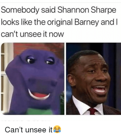 Barney: Somebody said Shannon Sharpe  looks like the original Barney and l  can't unsee it novw Can't unsee it😂