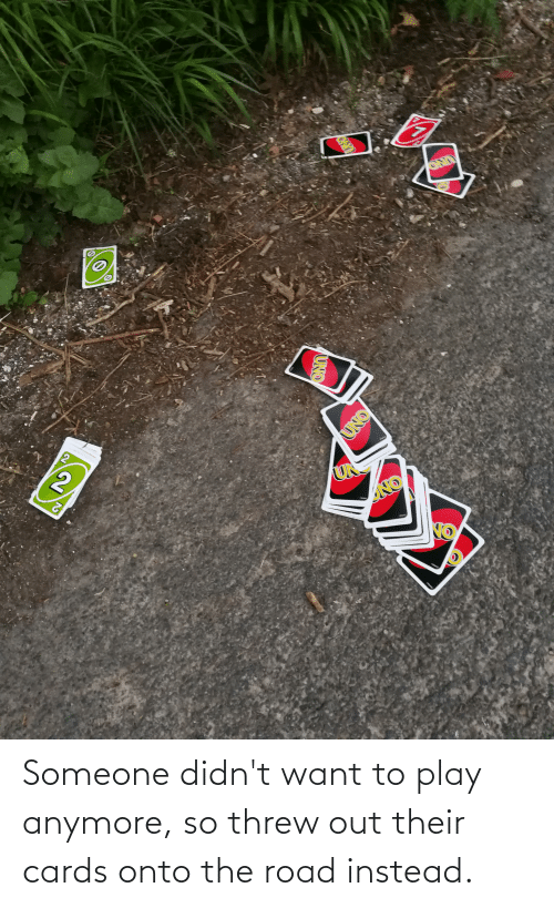 cards: Someone didn't want to play anymore, so threw out their cards onto the road instead.