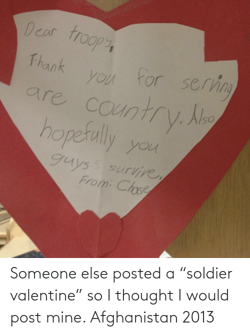 """Afghanistan: Someone else posted a """"soldier valentine"""" so I thought I would post mine. Afghanistan 2013"""