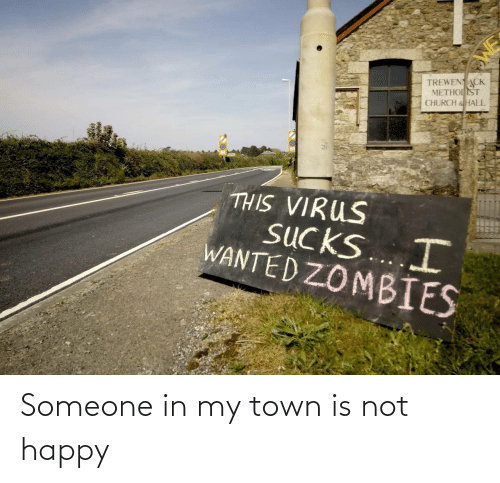 Is Not: Someone in my town is not happy