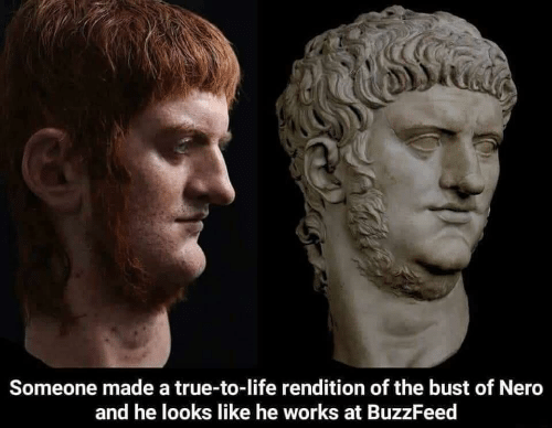 Nero: Someone made a true-to-life rendition of the bust of Nero  and he looks like he works at BuzzFeed