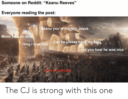 Someone on Reddit Keanu Reeves Everyone Reading the Post