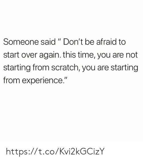 "Memes, Scratch, and Time: Someone said ""Don't be afraid to  start over again. this time, you are not  starting from scratch, you are starting  from experience."" https://t.co/Kvi2kGCizY"