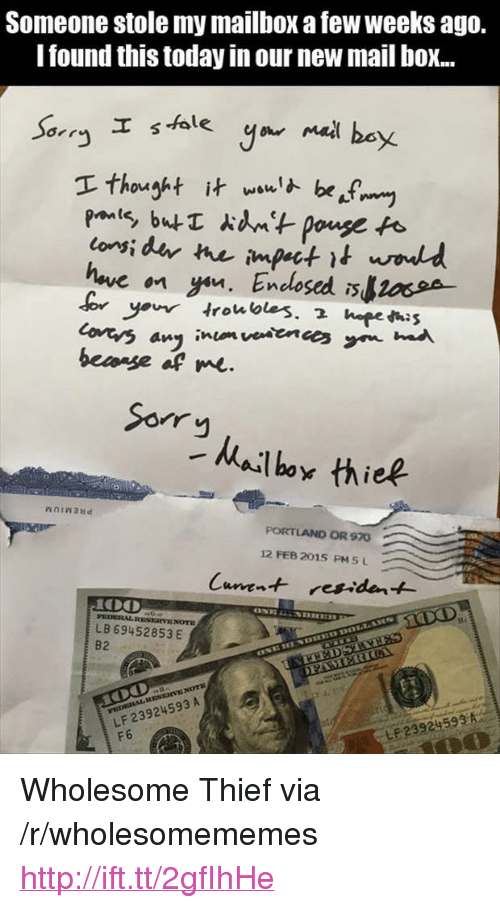 "Af, Sorry, and Http: Someone stole my mailbox a few weeks ago.  Tound this today in our new mail boX...  onsi  bemage af me.  Sorry  hailbor thiep  PORTLAND OR 970  12 FEB 2015 PM 5 L  LB 69452853 E  B2  LF 23924593 A  F6  LP23924593A <p>Wholesome Thief via /r/wholesomememes <a href=""http://ift.tt/2gfIhHe"">http://ift.tt/2gfIhHe</a></p>"