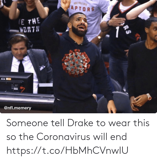 wear: Someone tell Drake to wear this so the Coronavirus will end https://t.co/HbMhCVnwIU