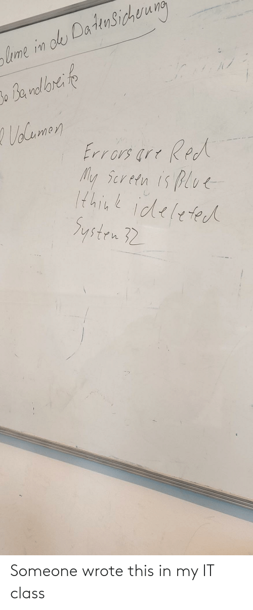 My: Someone wrote this in my IT class