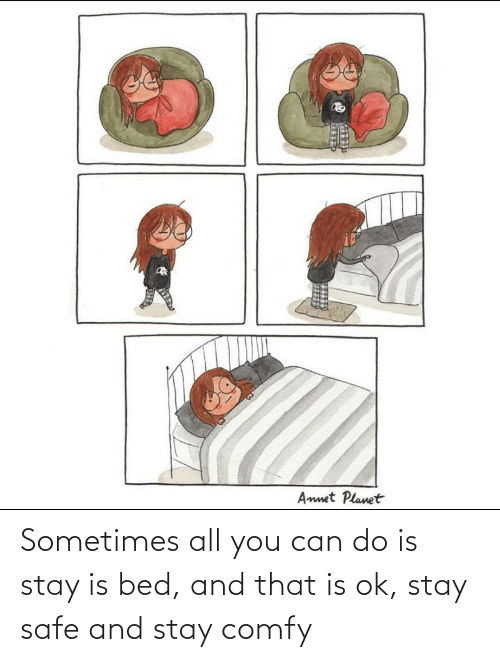 Can Do: Sometimes all you can do is stay is bed, and that is ok, stay safe and stay comfy