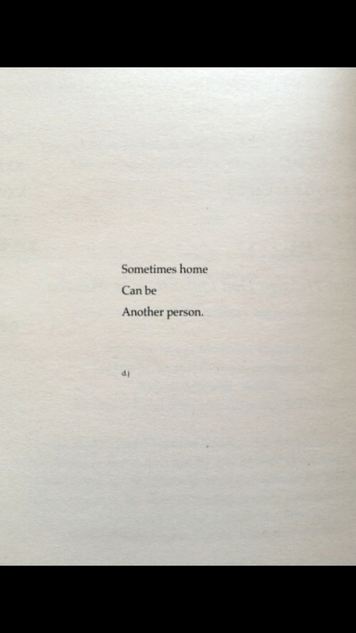 Home, Another, and Can: Sometimes home  Can be  Another person.