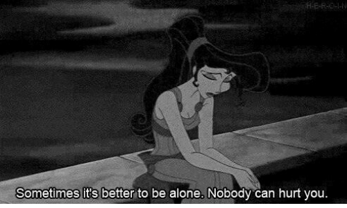 Being Alone, Can, and You: Sometimes it's better to be alone, Nobody can hurt you.