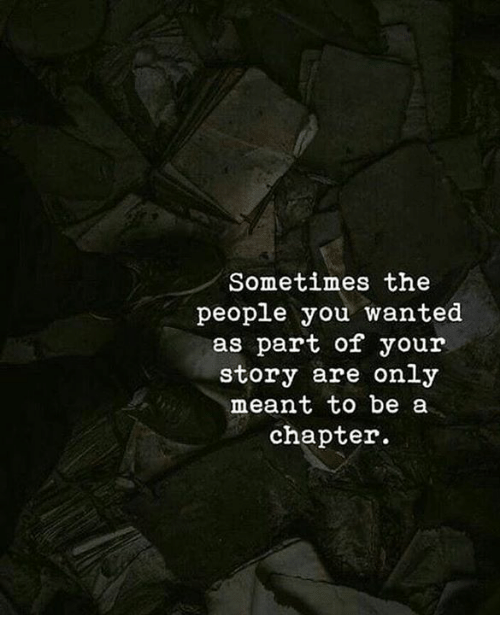 Wanted, You, and Story: Sometimes the  people you wanted  as part of your  story are only  meant to be a  chapter.