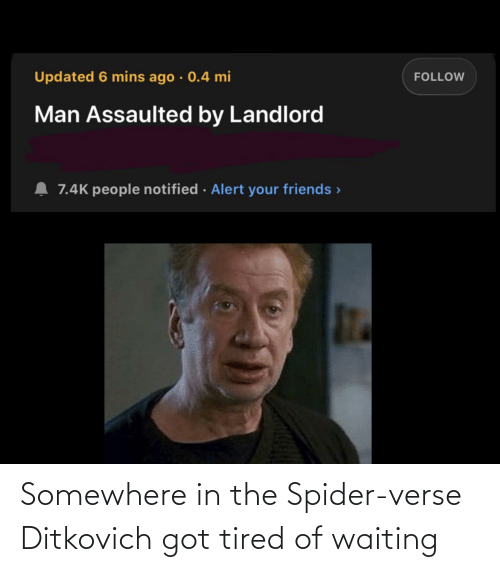 somewhere: Somewhere in the Spider-verse Ditkovich got tired of waiting
