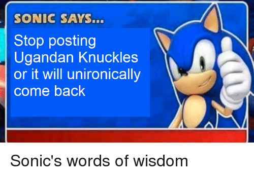 Sonic Says Stop Posting Ugandan Knuckles Or It Will Unironically