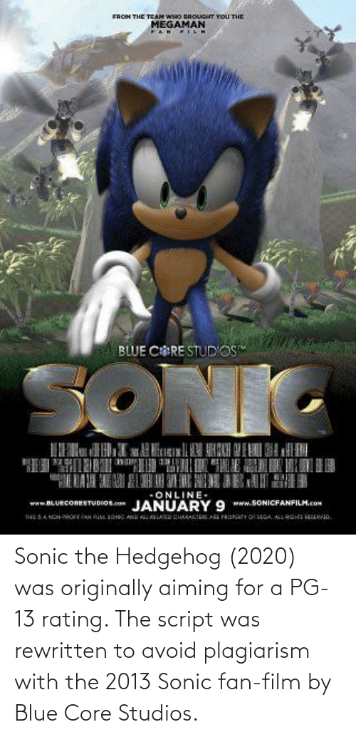 Sonic The Hedgehog 2020 Was Originally Aiming For A Pg 13 Rating The Script Was Rewritten To Avoid Plagiarism With The 2013 Sonic Fan Film By Blue Core Studios Sonic The Hedgehog Meme