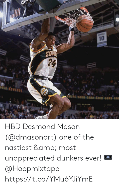 Memes, 🤖, and One: SONT  24  SEA  10 HBD Desmond Mason (@dmasonart) one of the nastiest & most unappreciated dunkers ever!    📼 @Hoopmixtape   https://t.co/YMu6YJiYmE