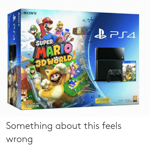 pia: SONY.  SUPER  MARIO  3DWÖRLD  PIA  12  500  GAME OF THE YEAR  EDITION  let Black  SONY Something about this feels wrong