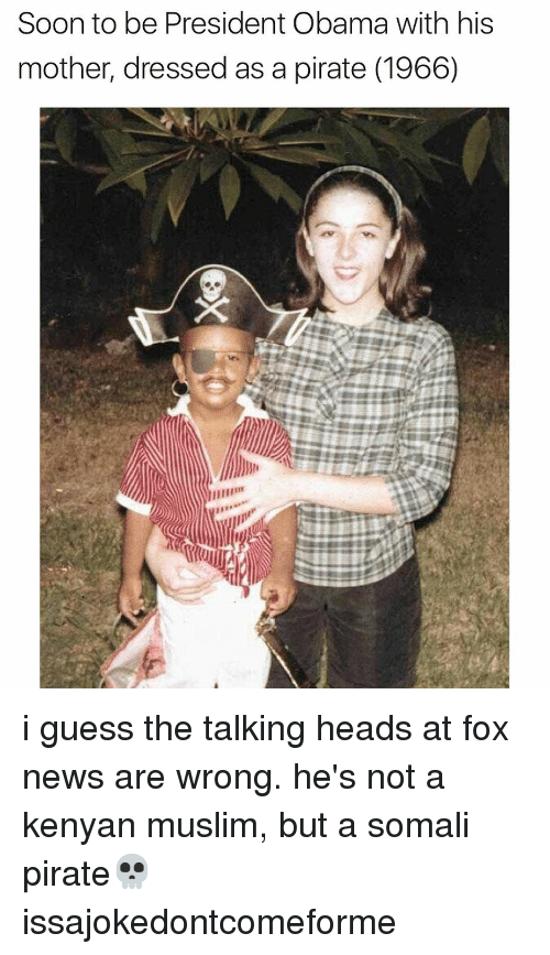 Somali Pirate: Soon to be President Obama with his  mother, dressed as a pirate (1966) i guess the talking heads at fox news are wrong. he's not a kenyan muslim, but a somali pirate💀 issajokedontcomeforme