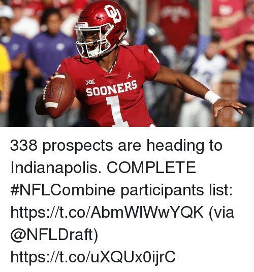 Memes, Indianapolis, and 🤖: SOONERS 338 prospects are heading to Indianapolis.  COMPLETE #NFLCombine participants list: https://t.co/AbmWlWwYQK (via @NFLDraft) https://t.co/uXQUx0ijrC