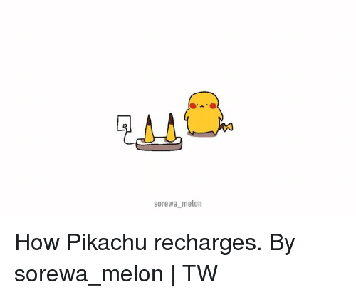 Dank, Pikachu, and 🤖: sorewa melon How Pikachu recharges.  By sorewa_melon | TW