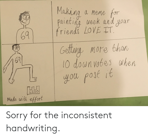 inconsistent: Sorry for the inconsistent handwriting.