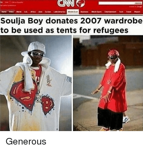 Memes, Soulja Boy, and Boy: Soulja Boy donates 2007 wardrobe  to be used as tents for refugees Generous