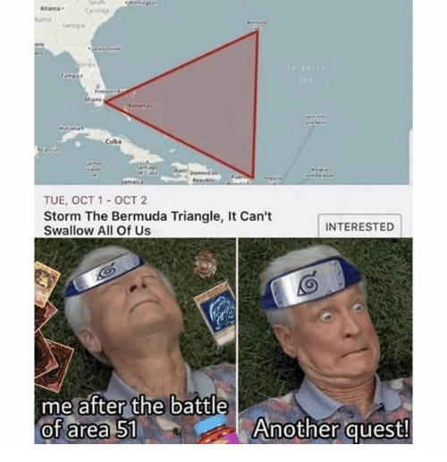 Bermuda Triangle, Bermuda, and Cuba: South  Wingten  Atlanta  buma  Georg  ampa  Freepon  Cuba  TUE, OCT 1- OCT 2  Storm The Bermuda Triangle, It Can't  Swallow All Of Us  INTERESTED  me after the battle  of area 51  Another quest!