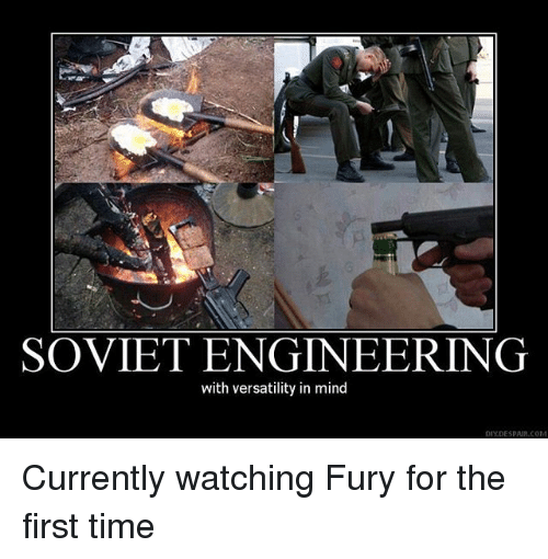 Soviet Engineering: SOVIET ENGINEERING  with versatility in mind  DIYDESPAIR.COM Currently watching Fury for the first time