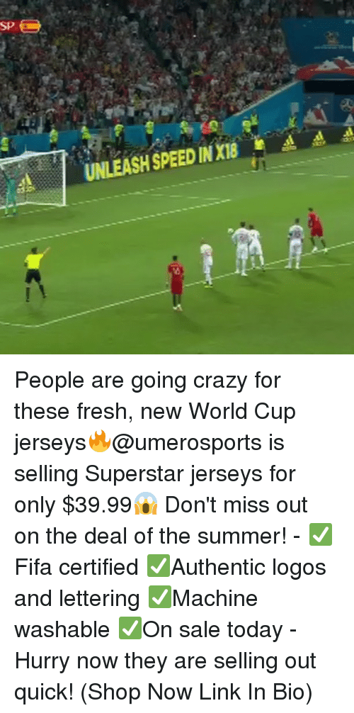 unleash: SP  A  UNLEASH SPEED IN XI People are going crazy for these fresh, new World Cup jerseys🔥@umerosports is selling Superstar jerseys for only $39.99😱 Don't miss out on the deal of the summer! - ✅Fifa certified ✅Authentic logos and lettering ✅Machine washable ✅On sale today - Hurry now they are selling out quick! (Shop Now Link In Bio)