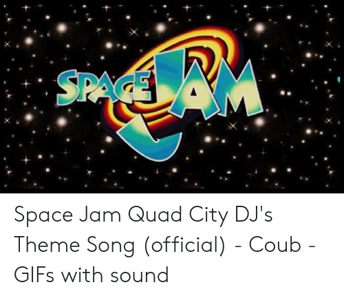 SPA Space Jam Quad City DJ's Theme Song Official - Coub - GIFs With