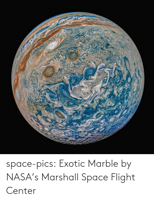 NASA: space-pics:  Exotic Marble by NASA's Marshall Space Flight Center
