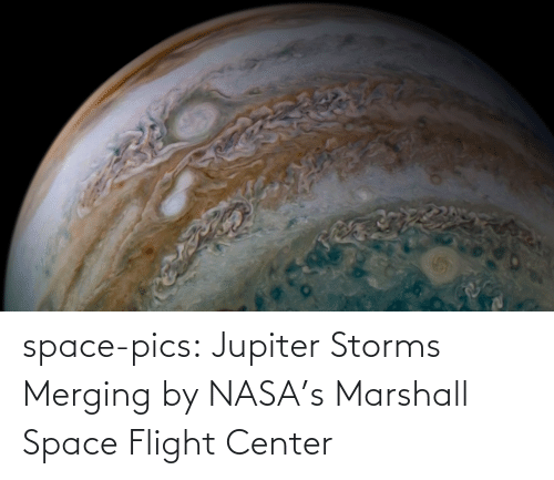 Jupiter: space-pics:  Jupiter Storms Merging by NASA's Marshall Space Flight Center