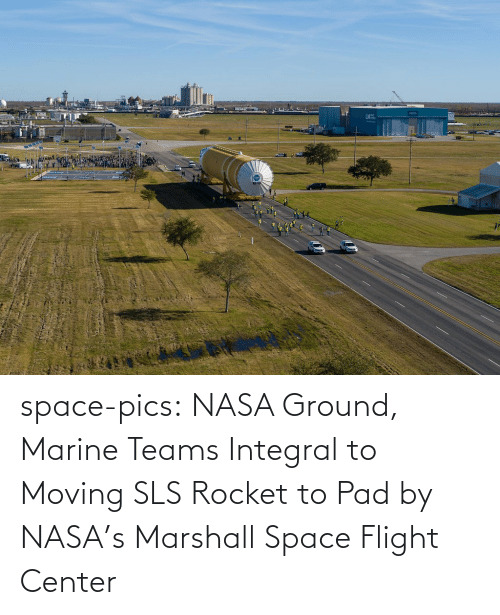 Flight: space-pics:  NASA Ground, Marine Teams Integral to Moving SLS Rocket to Pad by NASA's Marshall Space Flight Center
