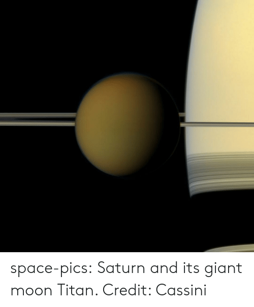 Tumblr, Blog, and Giant: space-pics:  Saturn and its giant moon Titan. Credit: Cassini