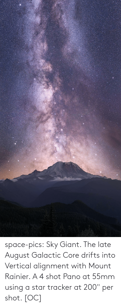"late: space-pics:  Sky Giant. The late August Galactic Core drifts into Vertical alignment with Mount Rainier. A 4 shot Pano at 55mm using a star tracker at 200"" per shot. [OC]"