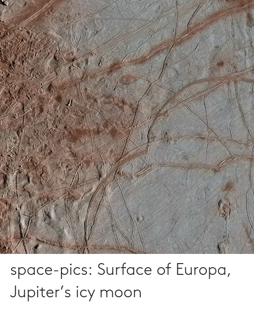 Jupiter: space-pics:  Surface of Europa, Jupiter's icy moon
