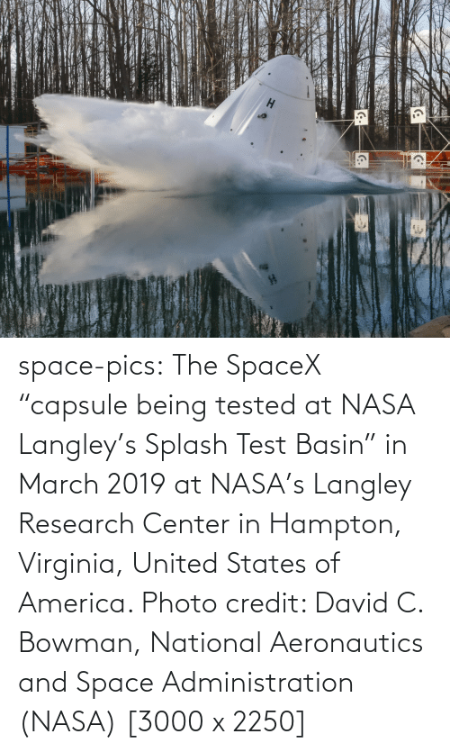 "Being: space-pics:  The SpaceX ""capsule being tested at NASA Langley's Splash Test Basin"" in March 2019 at NASA's Langley Research Center in Hampton, Virginia, United States of America. Photo credit: David C. Bowman, National Aeronautics and Space Administration (NASA) [3000 x 2250]"