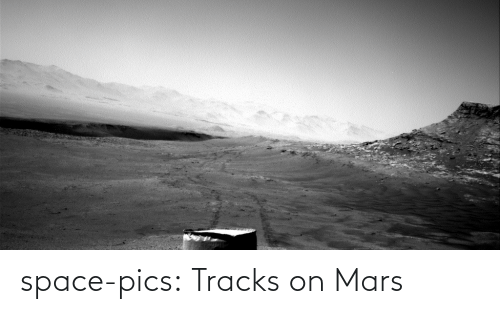 pics: space-pics:  Tracks on Mars