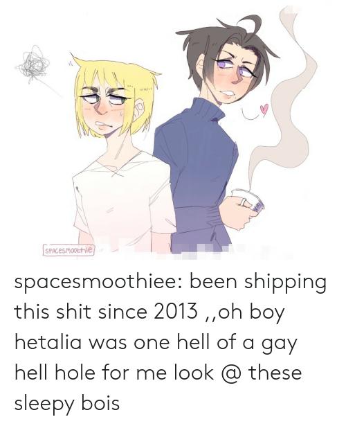hetalia: spacesmoothiee: been shipping this shit since 2013  ,,oh boy hetalia was one hell of a gay hell hole for me   look @ these sleepy bois
