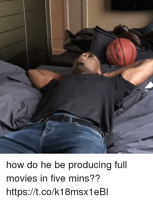 spalding: SPALDING how do he be producing full movies in five mins?? https://t.co/k18msx1eBI
