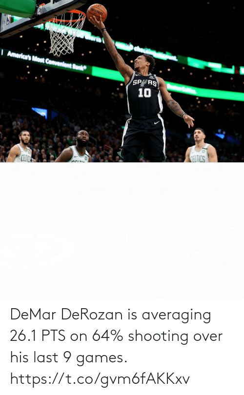 spalding: SPALDING  I America's Most Convenient Bank  Frost  SPRS  10  CELIC  CELTICS DeMar DeRozan is averaging 26.1 PTS on 64% shooting over his last 9 games.   https://t.co/gvm6fAKKxv