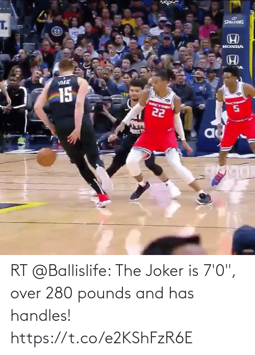 """spalding: SPALDING  T.  HONDA  15  RCYOUN  22  ad RT @Ballislife: The Joker is 7'0"""", over 280 pounds and has handles!  https://t.co/e2KShFzR6E"""