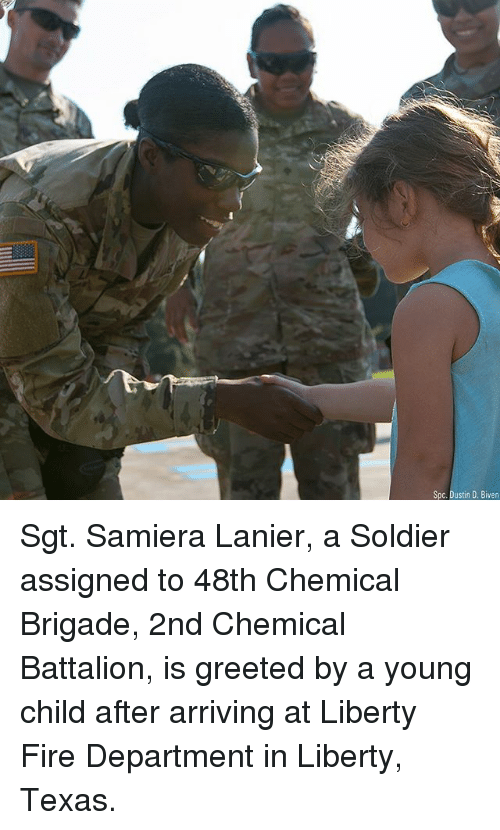 battalion: Spc. Dustin D. Biven Sgt. Samiera Lanier, a Soldier assigned to 48th Chemical Brigade, 2nd Chemical Battalion, is greeted by a young child after arriving at Liberty Fire Department in Liberty, Texas.