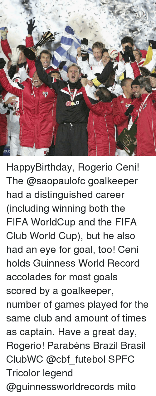 accolades: SPEC HappyBirthday, Rogerio Ceni! The @saopaulofc goalkeeper had a distinguished career (including winning both the FIFA WorldCup and the FIFA Club World Cup), but he also had an eye for goal, too! Ceni holds Guinness World Record accolades for most goals scored by a goalkeeper, number of games played for the same club and amount of times as captain. Have a great day, Rogerio! Parabéns Brazil Brasil ClubWC @cbf_futebol SPFC Tricolor legend @guinnessworldrecords mito