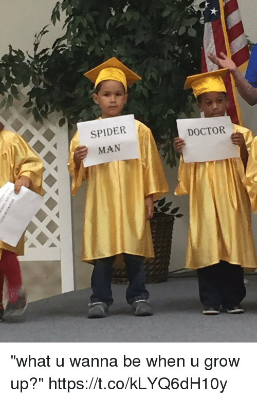 """Doctor, Spider, and SpiderMan: SPIDER  MAN  DOCTOR """"what u wanna be when u grow up?"""" https://t.co/kLYQ6dH10y"""