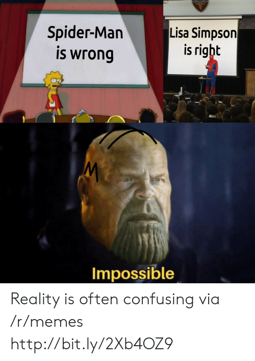 Lisa Simpson: Spider-Man  is wrong  Lisa Simpson  is right  Impossible Reality is often confusing via /r/memes http://bit.ly/2Xb4OZ9