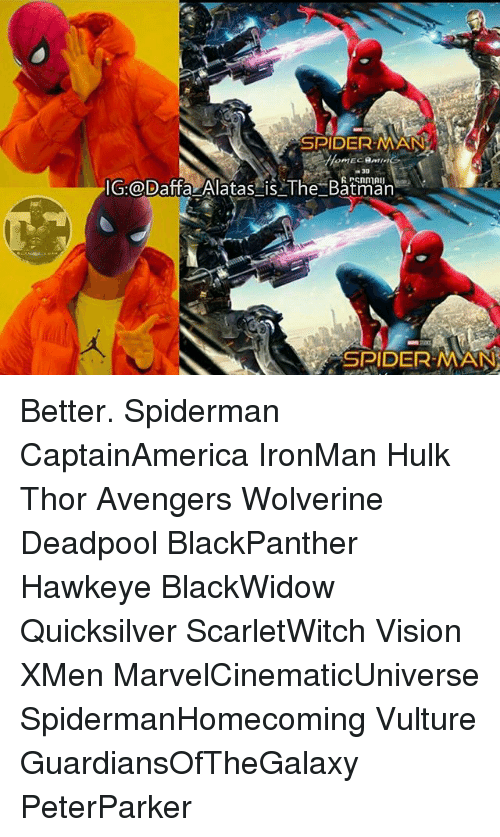 Batmane: SPIDERMAN  IG:@Daffa Alatas is The Batman  SPIDERMAN Better. Spiderman CaptainAmerica IronMan Hulk Thor Avengers Wolverine Deadpool BlackPanther Hawkeye BlackWidow Quicksilver ScarletWitch Vision XMen MarvelCinematicUniverse SpidermanHomecoming Vulture GuardiansOfTheGalaxy PeterParker